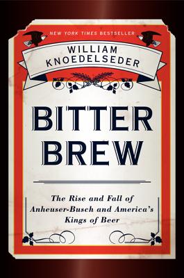 Bitter Brew By Knoedelseder, William